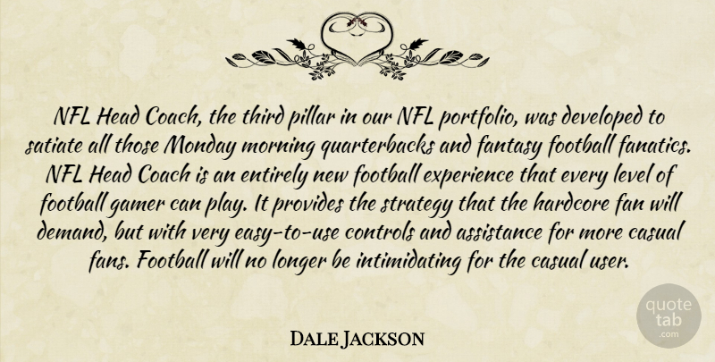 Dale Jackson Quote About Assistance, Casual, Coach, Controls, Developed: Nfl Head Coach The Third...