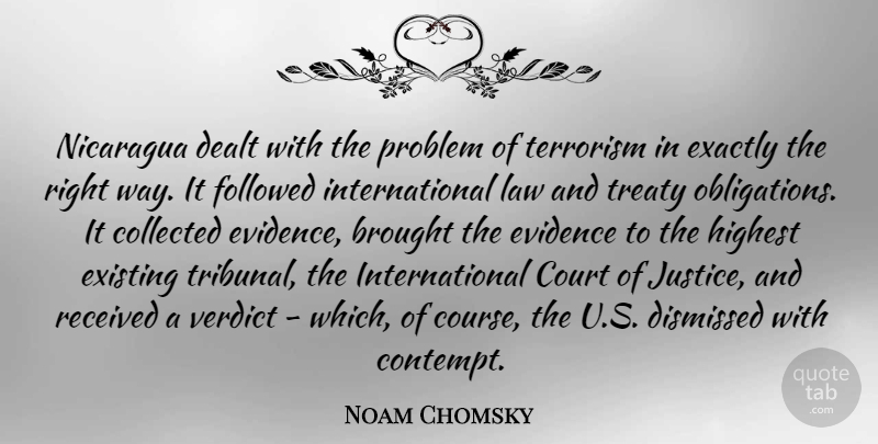 Noam Chomsky Quote About Law, Justice, Way: Nicaragua Dealt With The Problem...