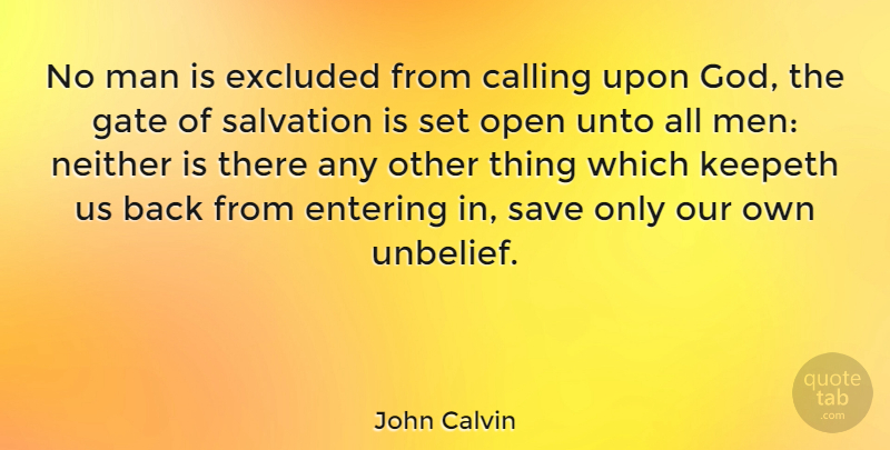 John Calvin No Man Is Excluded From Calling Upon God The Gate Of