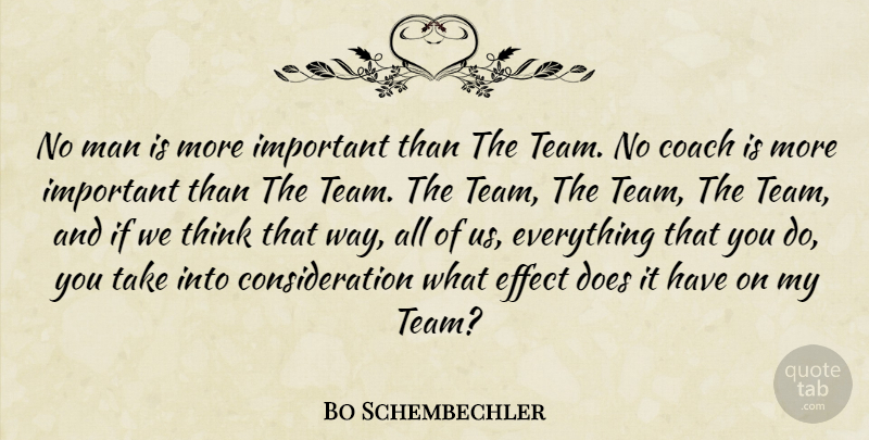 Bo Schembechler Quote About Team, Men, Thinking: No Man Is More Important...