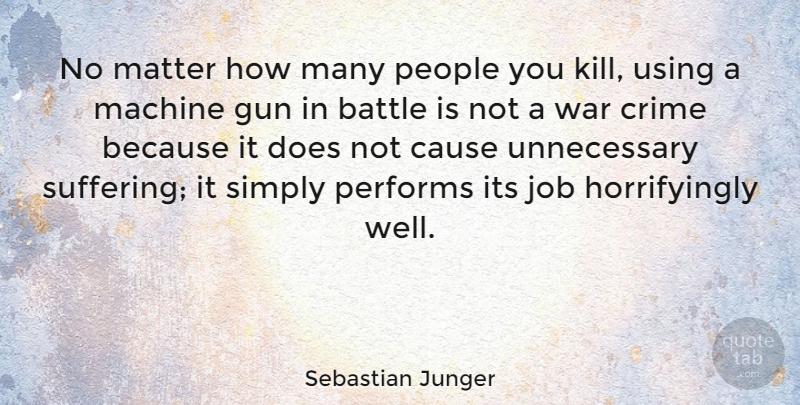 Sebastian Junger No Matter How Many People You Kill Using A