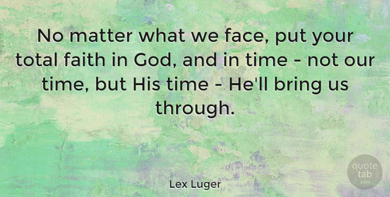 Lex Luger No Matter What We Face Put Your Total Faith In God And