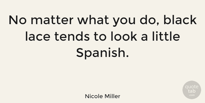 Nicole Miller No Matter What You Do Black Lace Tends To Look A