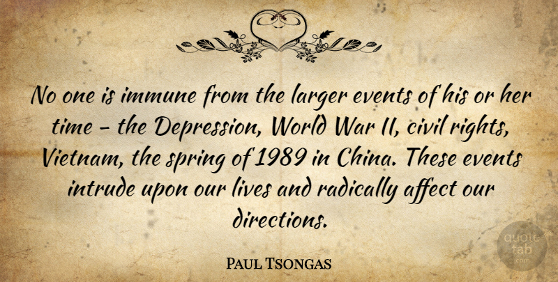 Paul Tsongas Quote About Spring, War, Rights: No One Is Immune From...