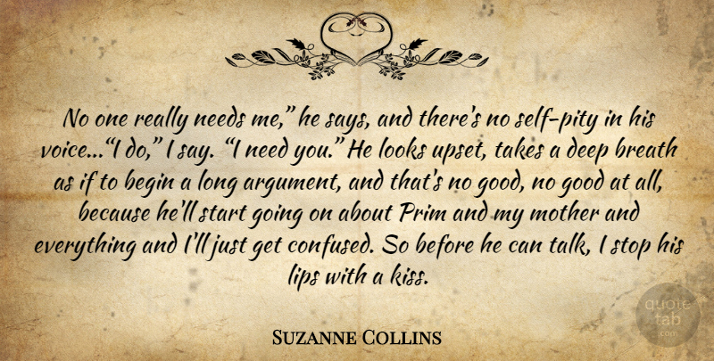 Suzanne Collins Quote About Mother, Confused, Kissing: No One Really Needs Me...