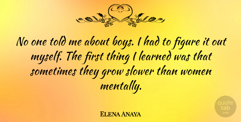 Elena Anaya Quote About Boys, Firsts, Sometimes: No One Told Me About...