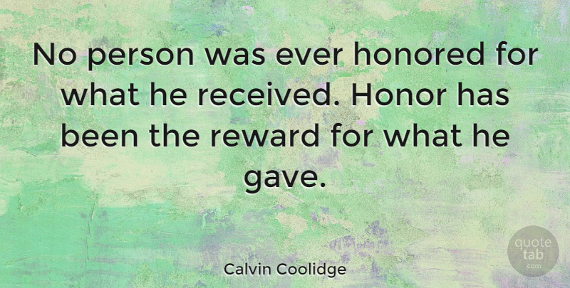Calvin Coolidge Quote About Life, Leadership, Perseverance: No Person Was Ever Honored...