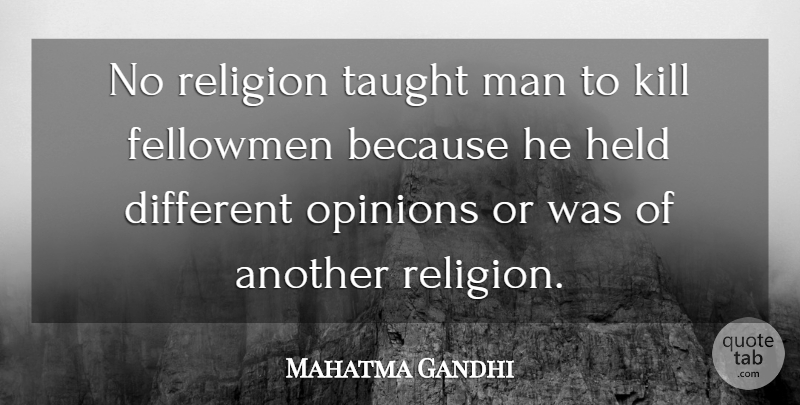 Mahatma Gandhi No Religion Taught Man To Kill Fellowmen Because He
