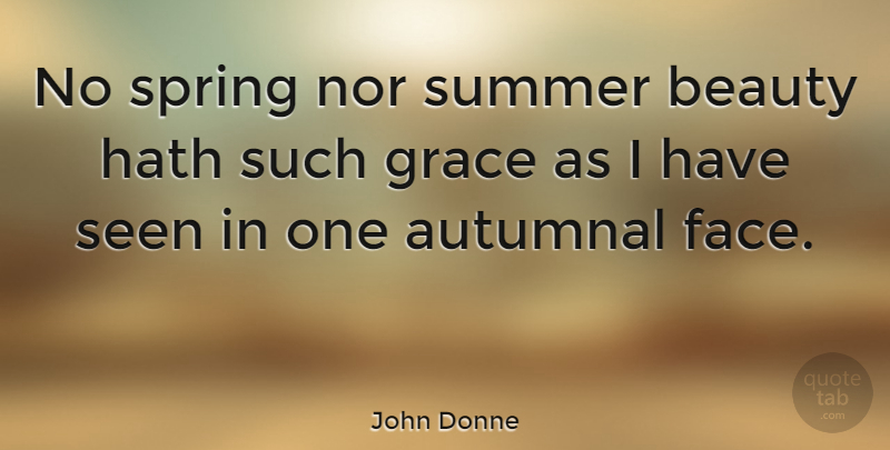 John Donne Quote About Beauty, Summer, Spring: No Spring Nor Summer Beauty...