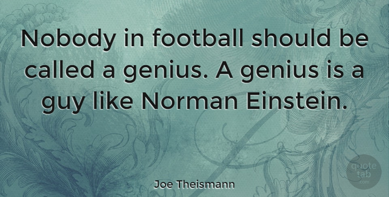 Joe Theismann Quote About Funny, Sports, Football: Nobody In Football Should Be...