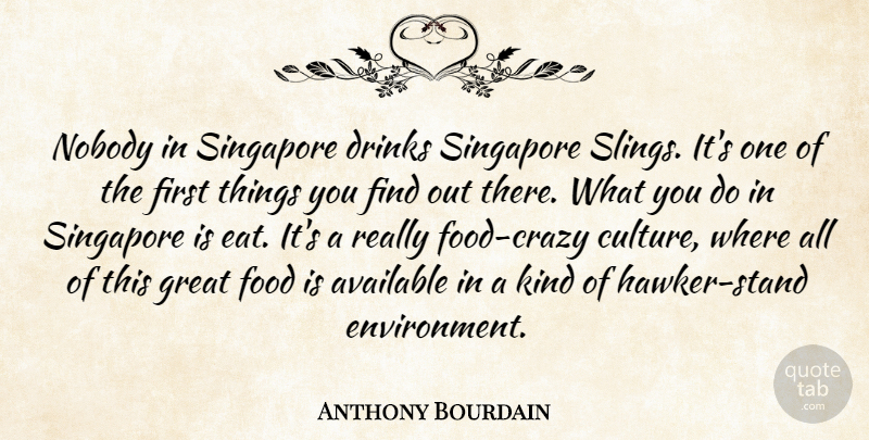 Anthony Bourdain Nobody In Singapore Drinks Singapore Slings Its