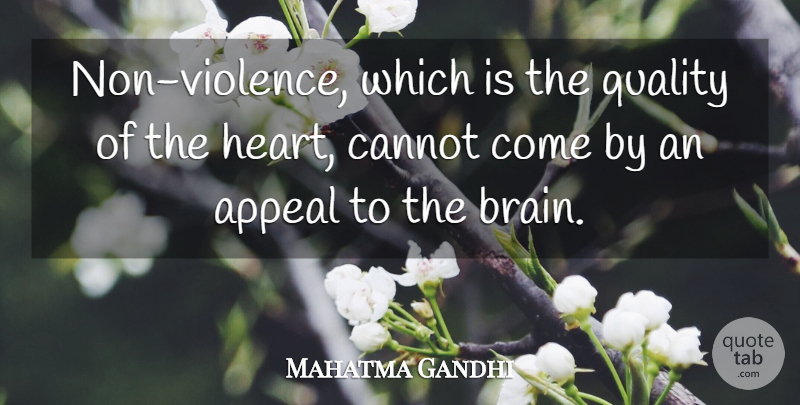 Mahatma Gandhi Quote About Life, Peace, Heart: Non Violence Which Is The...