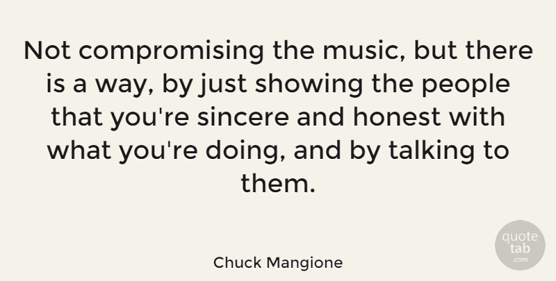 Chuck Mangione Quote About Talking, People, Way: Not Compromising The Music But...