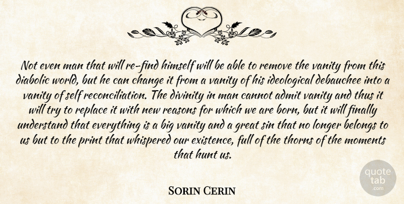 Sorin Cerin: Not even man that will re-find himself will be