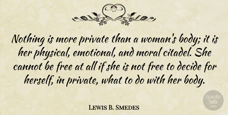 Lewis B Smedes Nothing Is More Private Than A Womans Body It Is