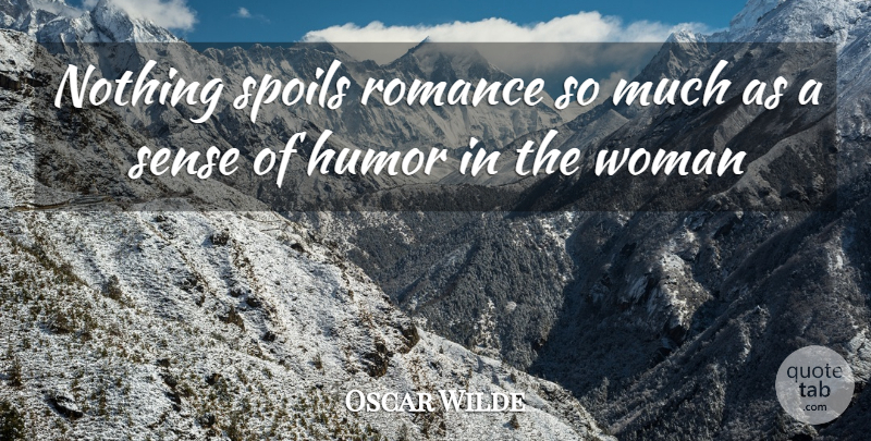 Oscar Wilde Quote About Love, Deceiving Others, Romance: Nothing Spoils Romance So Much...