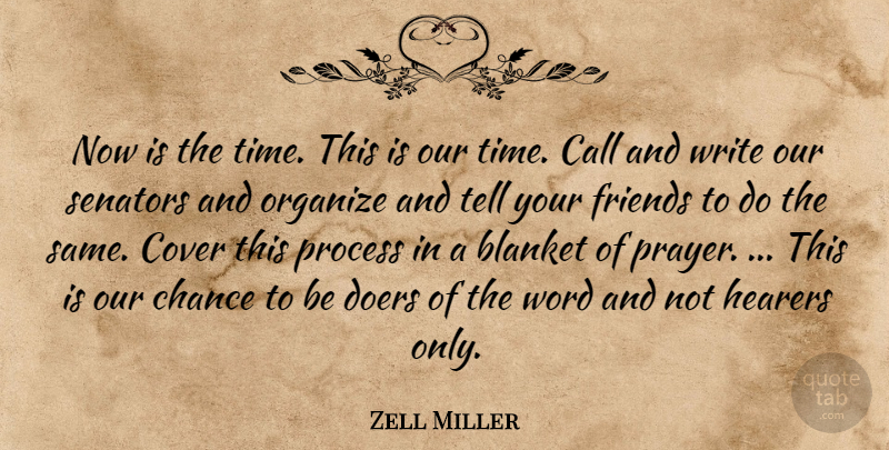 Zell Miller Quote About Blanket, Call, Chance, Cover, Doers: Now Is The Time This...