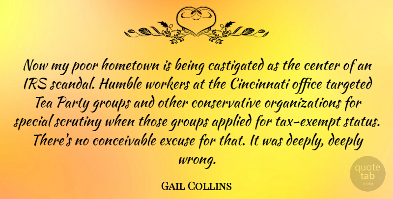 Gail Collins Quote About Party, Humble, Organization: Now My Poor Hometown Is...
