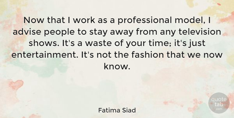 Fatima Siad Now That I Work As A Professional Model I Advise