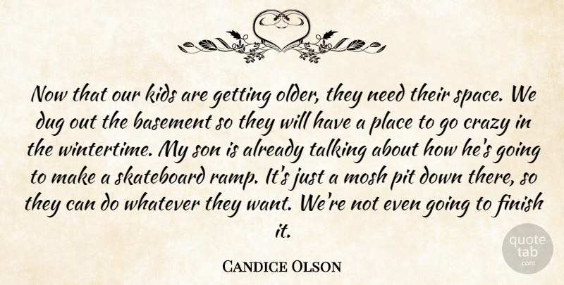 Candice Olson Quote About Basement, Dug, Finish, Kids, Pit: Now That Our Kids Are...