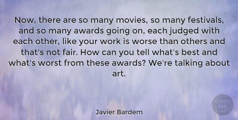 Javier Bardem Quote About Art, Talking, Awards: Now There Are So Many...