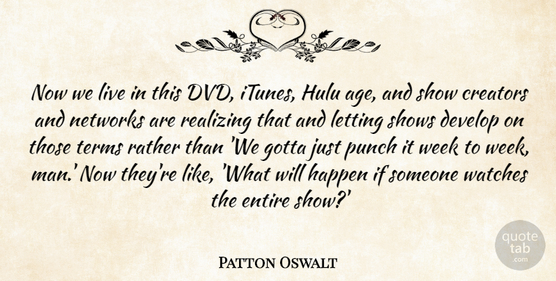 Patton Oswalt: Now we live in this DVD, iTunes, Hulu age