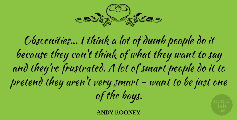 Andy Rooney: Obscenities... I think a lot of dumb people do ...