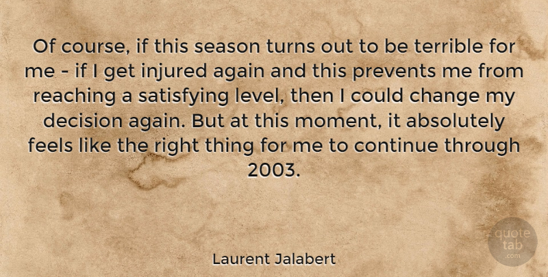Laurent Jalabert Quote About Absolutely, Again, Change, Continue, Feels: Of Course If This Season...