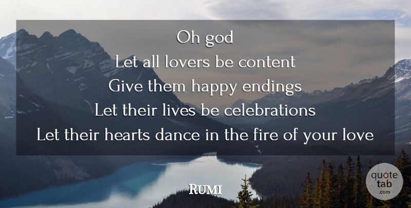 Rumi Quote About Love, Heart, Fire: Oh God Let All Lovers...