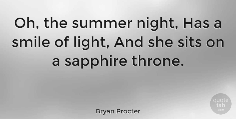 bryan procter oh the summer night has a smile of light and she