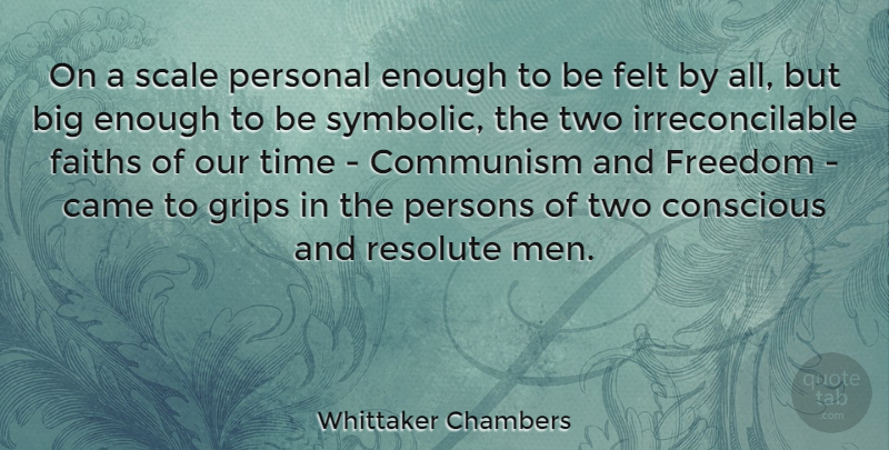 Whittaker Chambers Quote About Men, Two, Communism: On A Scale Personal Enough...