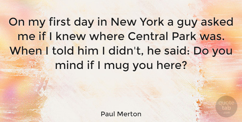 Paul Merton On My First Day In New York A Guy Asked Me If I Knew