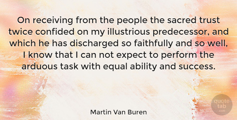 Martin Van Buren Quote About People, Tasks, Sacred: On Receiving From The People...