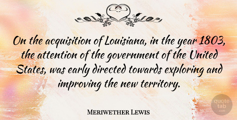 Meriwether Lewis Quote About Government, Years, Acquisition: On The Acquisition Of Louisiana...