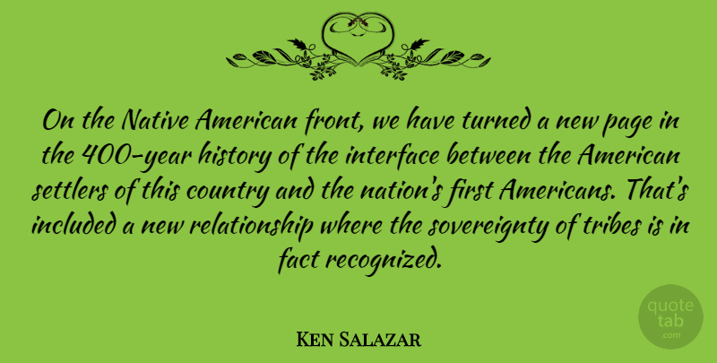 Ken Salazar Quote About Country, Native American, New Relationship: On The Native American Front...