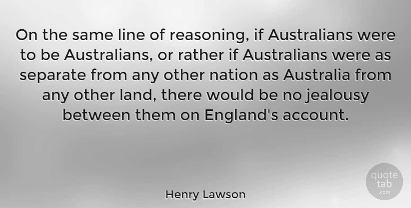 Henry Lawson Quote About Jealousy, Land, Australia: On The Same Line Of...