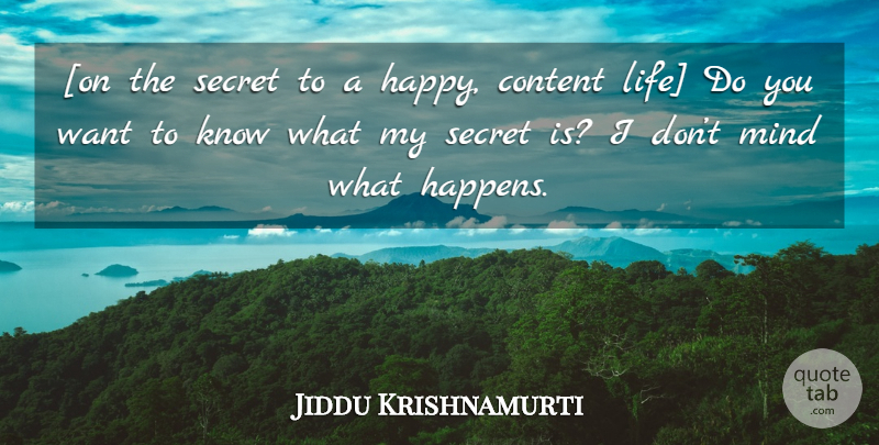 Jiddu Krishnamurti Quote About Mind, Secret, Want: On The Secret To A...