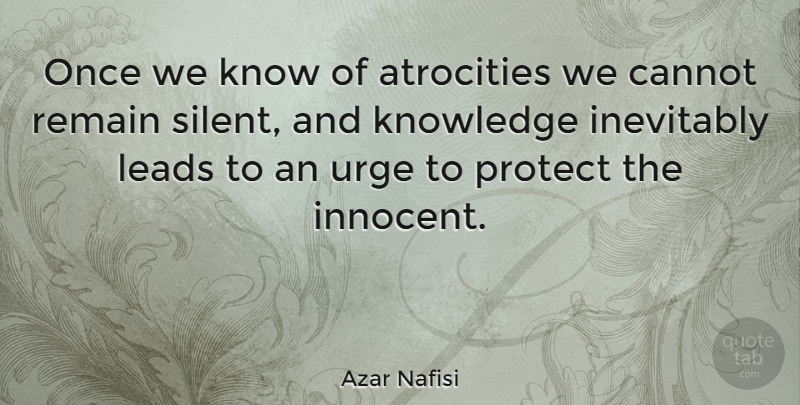 Azar Nafisi Once We Know Of Atrocities We Cannot Remain Silent And