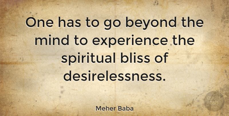 Meher Baba: One Has To Go Beyond The Mind To Experience