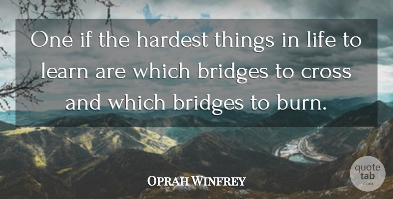 Oprah Winfrey Quote About Love, Inspirational, Life: One If The Hardest Things...