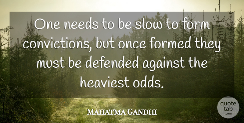 Mahatma Gandhi Quote About Honesty, Integrity, Character: One Needs To Be Slow...
