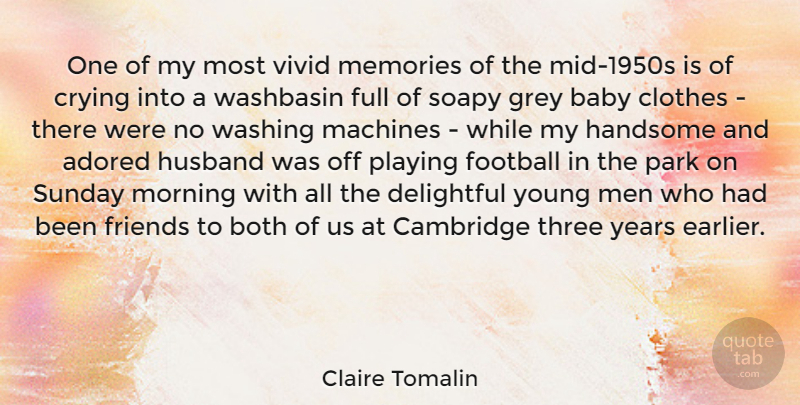 Claire Tomalin Quote About Adored, Baby, Both, Cambridge, Clothes: One Of My Most Vivid...