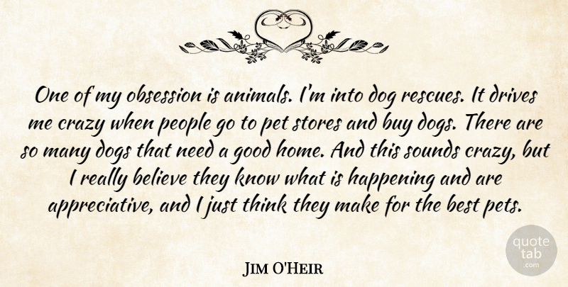 Jim Oheir One Of My Obsession Is Animals Im Into Dog Rescues It