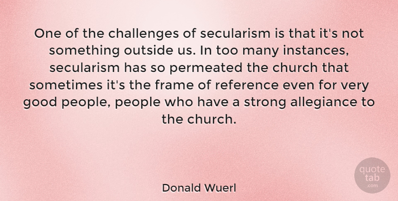 Donald Wuerl Quote About Allegiance, Church, Frame, Good, Outside: One Of The Challenges Of...