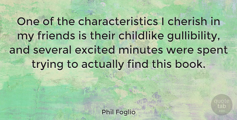 Phil Foglio Quote About Book, Trying, Excited: One Of The Characteristics I...