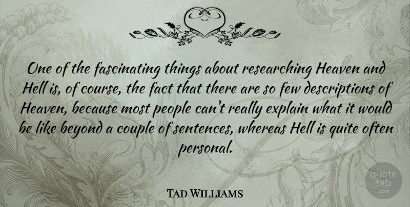 Tad Williams One Of The Fascinating Things About Researching Heaven