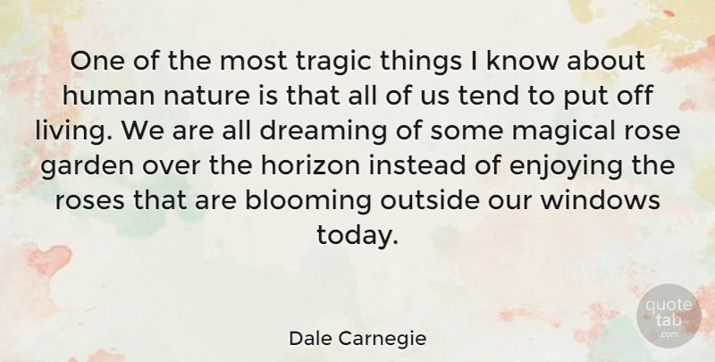 Dale Carnegie Quote About Inspirational, Life, Motivational: One Of The Most Tragic...