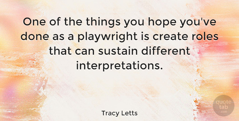 Tracy Letts Quote About Hope, Playwright, Sustain: One Of The Things You...