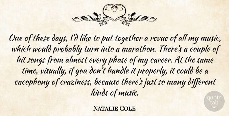 Natalie Cole One Of These Days Id Like To Put Together A Revue Of