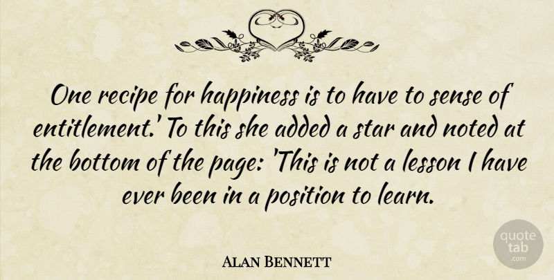 Alan Bennett One Recipe For Happiness Is To Have To Sense Of